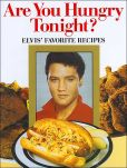 Book Cover Image. Title: Are You Hungry Tonight?:  Elvis' Favorite Recipes, Author: Brenda Butler