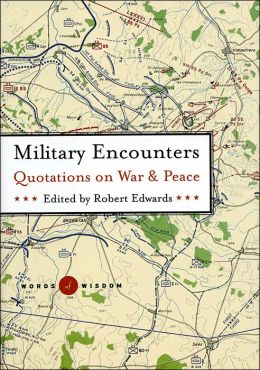 Military Encounters (Words of Wisdom Series): Quotations on War and Peace
