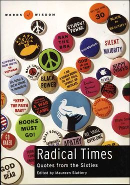Radical Times (Words of Wisdom Series): Quotes from the Sixties