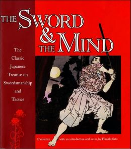 The Sword and the Mind: The Classic Japanese Treatise on Swordsmanship and Tactics