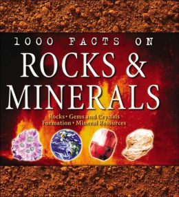 1000 Facts on Rocks & Minerals