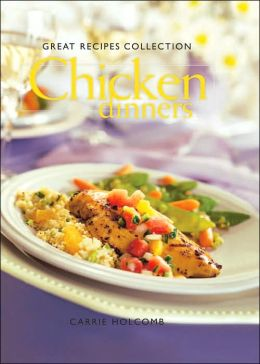 Great Recipes Collection Chicken Dinners