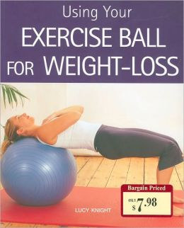 Using Your Exercise Ball for Weight-Loss Lucy Knight