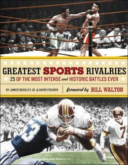 Greatest Sports Rivalries: 25 of the Most Intense and Historic Battles Ever
