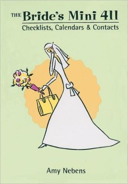 The Bride's Mini 411: Checklists, Calendars & Contacts