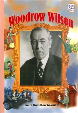 Woodrow Wilson (History Maker Bios Series)