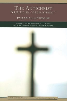 The Antichrist: A Criticism of Christianity (Barnes & Noble Library of Essential Reading)