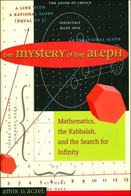 Mystery of the Aleph: Mathematics, the Kabbalah, and the Search for Infinity
