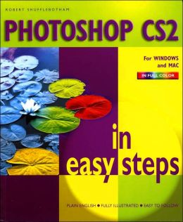 Photoshop CS2 in Easy Steps (In Easy Steps Series)
