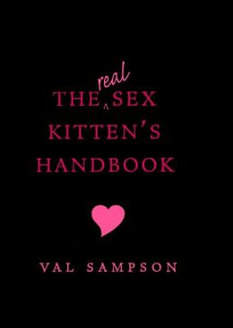 The Real Sex Kitten's Handbook