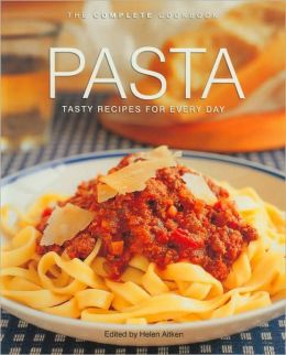 Pasta: Tasty Recipes For Everyday (The Complete Cookbook Series)