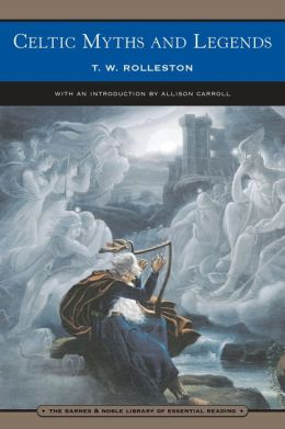 Celtic Myths and Legends (Barnes & Noble Library of Essential Reading)