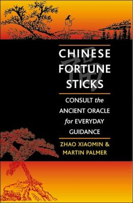 Chinese Fortune Sticks: Consult the Ancient Oracle for Everyday Guidance
