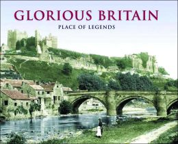 Glorious Britain: Place of Legends