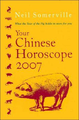 Your Chinese Horoscope 2007