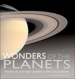 Wonders of the Planets: Visions of Our Solar System in the 21st Century