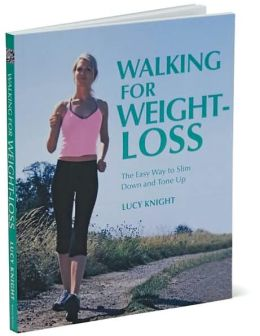 Walking for Weight-Loss: The Easy Way to Slim Down and Tone Up