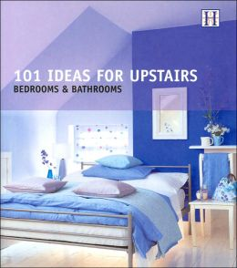 101 Ideas For Upstairs Bedrooms Bathrooms By Julie