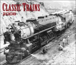 2008 Classic Trains Wall Calendar