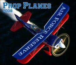 2008 Prop Planes Wall Calendar