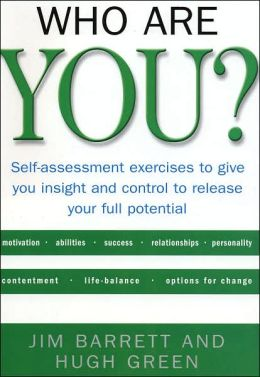 Who Are You?: Self-Assessment Exercises to Give You Insight and Control to Release Your Full Potential