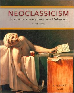 Neoclassicism: Masterpieces in Painting, Sculpture and Architecture