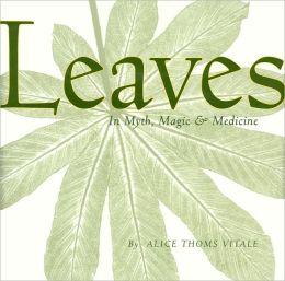 Leaves: In Myth, Magic & Medicine