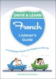 Book Cover Image. Title: Drive & Learn French:  A Language Course for People on the Go, Author: Howard Beckerman