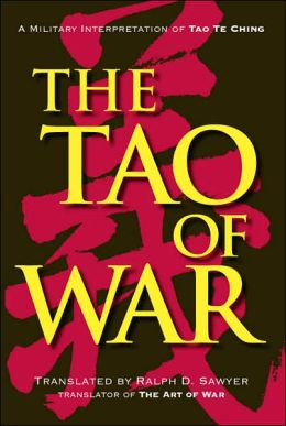 The Tao of War: A Military Interpretation of Tao Te Ching