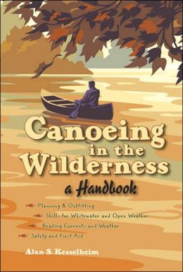 Canoeing in the Wilderness: A Handbook