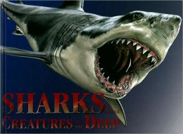 Sharks & Other Creatures of the Deep