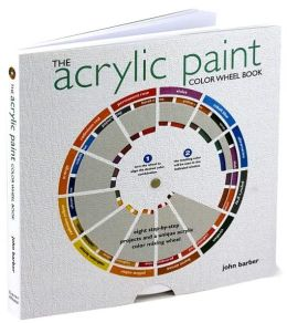 The Acrylic Paint Color Wheel Book