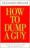 How to Dump a Guy: A Coward's Manual