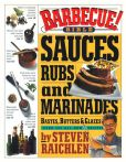 Book Cover Image. Title: Barbecue! Bible Sauces, Rubs, and Marinades, Bastes, Butters, and Glazes, Author: Steven Raichlen
