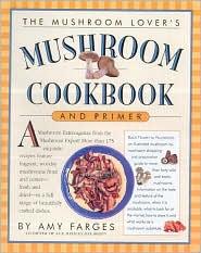 The Mushroom Lover's: Mushroom Cookbook and Primer