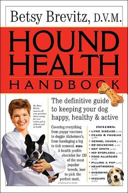 Hound Health Handbook: The Definitive Guide to Keeping Your Dog Happy, Healthy and Active