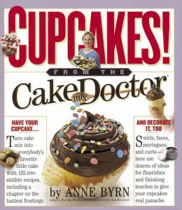 Cupcakes: From the Cake Mix Doctor