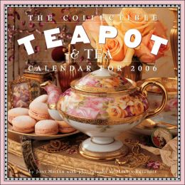 2006 The Collectible Teapot and Tea Wall Calendar