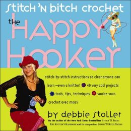 Stitch N' Bitch Crochet: The Happy Hooker