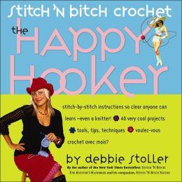 Stitch N' Bitch Crochet: The Happy Hooker