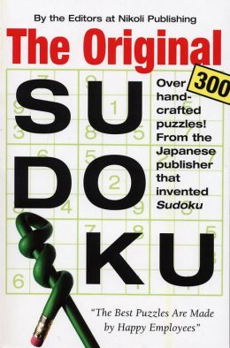 The Original SuDoku: Over 300 Hand-Crafted Puzzles! From the Japanese Publisher that Invented SuDoku