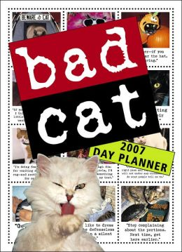 2007 Bad Cat Day Planner Calendar