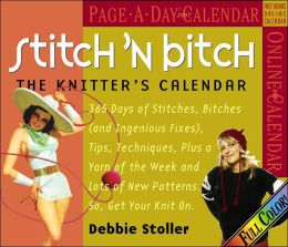 2007 Stitch 'N Bitch: The Knitter's Box Calendar