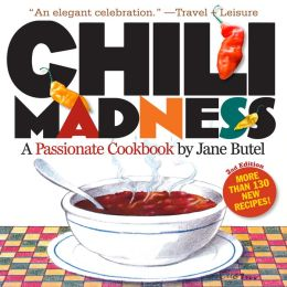 Chili Madness: A Passionate Cookbook