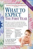 Book Cover Image. Title: What to Expect the First Year, Author: Heidi Murkoff