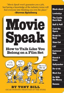 Movie Speak: How to Talk Like You Belong on a Movie Set