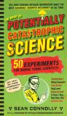 Book of Potentially Catastrophic Science Experiments