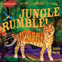 Jungle, Rumble! (Indestructibles Series)