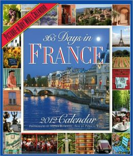 2012 365 Days in France Picture-A-Day Wall Calendar