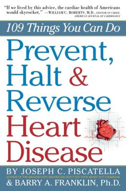 Prevent, Halt and Reverse Heart Disease: 109 Things You Can Do